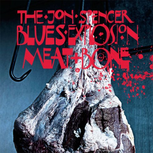John Spencer Blues Explosion MEAT & BONES