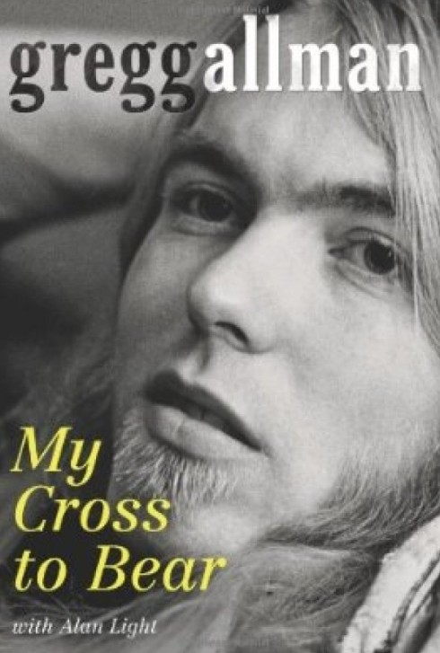 Gregg Allman my cross to bear book