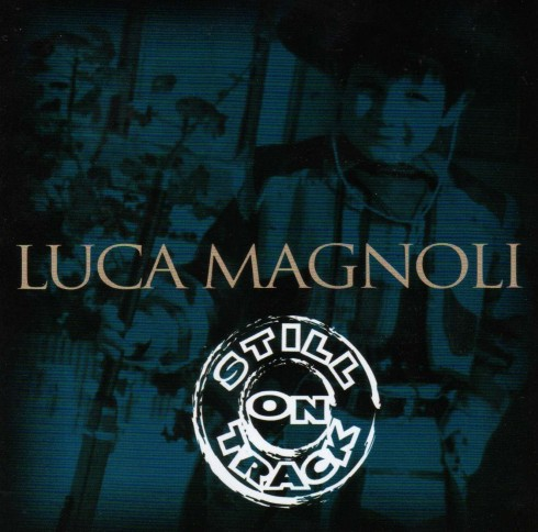 LUCA MAGNOLI - STILL ON TRACK 018