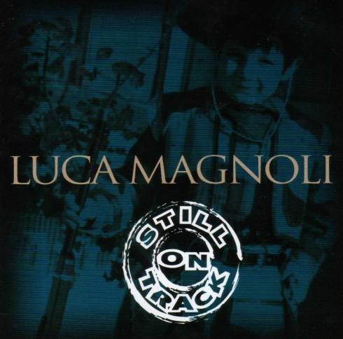LUCA MAGNOLI - STILL ON TRACK 018