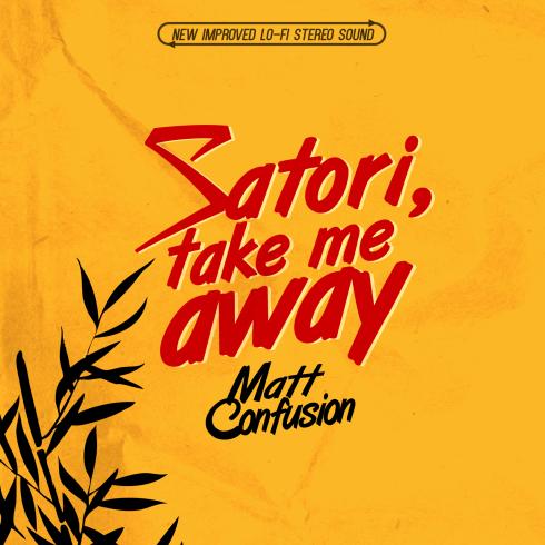Matt Confusion - Satori, Take Me Away - cover