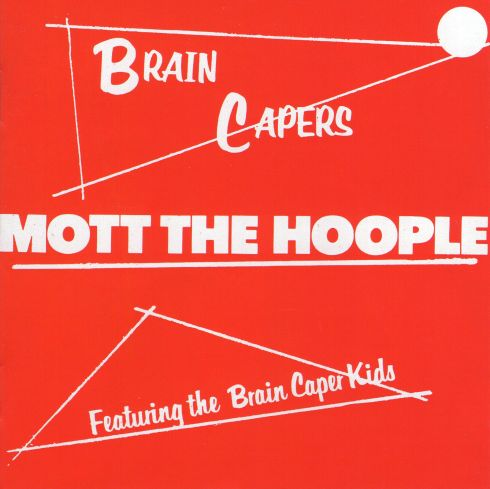 Mott The Hoople - Brain Capers - Front (1)