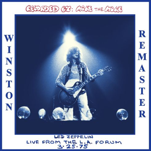 "Led Zeppelin ""Los Angeles forum 25/3/1975"" - Mike Millard Tribute Series (Winston Remasters 2015)"