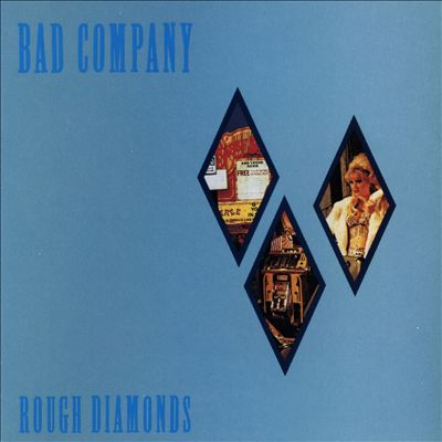 Rough Diamnods Bad Company