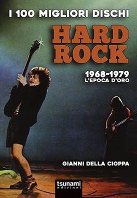 Gianni della Cioppa i 100 migliori dischi hard Rock