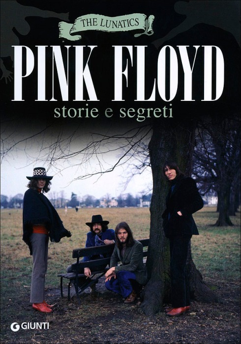 The Lunatics Pink Floyd Storie e Segreti