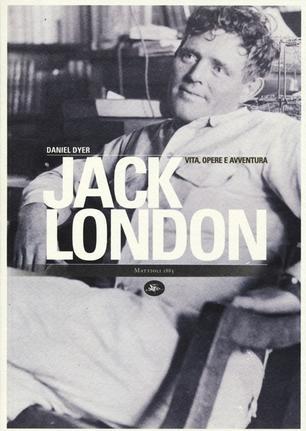 Daniel Dyer Jack London biografia